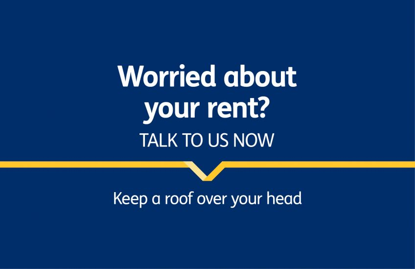 Worried about your rent - talk to us now